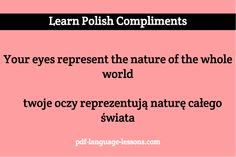Want to tell a Polish girl she is beautiful? Learn Polish COMPLIMENTS: romantic words and phrases. Inside: audio lesson, pronunciations and translations. Learn Polish, Polish Language, Romantic Words, Language Lessons, Polish Recipes, To Tell, Languages, Compliments, Culture