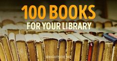 100 brilliant, must-read books for your library