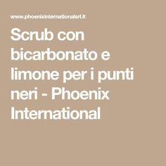 Scrub con bicarbonato e limone per i punti neri - Phoenix International