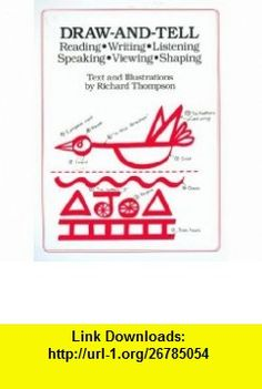 Draw-And-Tell Reading - Writing - Listening - Speaking - Viewing - Shaping (9781550370324) Richard Thompson , ISBN-10: 1550370324  , ISBN-13: 978-1550370324 ,  , tutorials , pdf , ebook , torrent , downloads , rapidshare , filesonic , hotfile , megaupload , fileserve