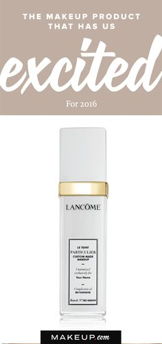 One of the new makeup products we're most excited about for 2016 is the new Lancôme Le Teint Particulier Custom Made Makeup. The highly anticipated foundation was designed to fit your skin to a T, as in, a perfect match. Although it's not yet available to the masses, it's on its way and we can hardly contain our excitement!