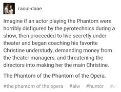 This was actually the plot of my first Phanfiction~ with slight variations Broadway Theatre, Musical Theatre, Musicals Broadway, Theatre Quotes, Theatre Nerds, Theater, Opera Ghost, Music Of The Night, Theatre Problems