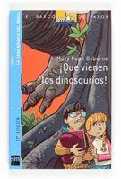 """""""¡Qué vienen los dinosaurios"""" de Mary Pope Osborne. Dos hermanos, Jack y Annie, encuentran en el bosque de Frog Creek, Pennsylvania, una escalera de cuerda apoyada en el tronco de un roble; arriba hay  una casa de madera llena de libros interesantes. Cuando abren uno de ellos no se imaginan lo que está a punto de suceder. ¿Qué emocionantes aventuras les esperan? Una novela que inicia una de las mayores aventuras jamás contadas. DE 7 A 9 AÑOS . R SM cas 1"""