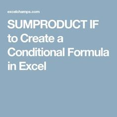 SUMPRODUCT IF to Create a Conditional Formula in Excel