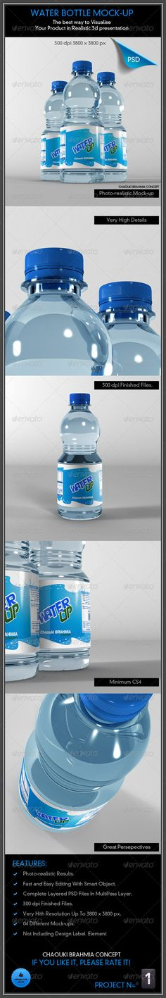 Water Bottles Mock  This package contains a fully editable PSD file Minimum Adobe Version: CS4  for print preview and advertising. This Mockup allows you to obtain a realistic effect. Modeling & Rendered in Autodesk-Maya then edited in Photoshop Features   04 mock-ups  Photo-realistic Results  Complete Layered PSD Files In MultiPass Layer  Well organized layer sets  fast & easy editing with smart objects  Very Hith Resolu
