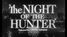 The Film's the Thing: Blind Spot: The Night of the Hunter (1955)