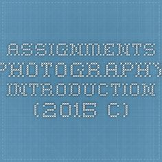 Assignments - Photography - Introduction (2015-C)
