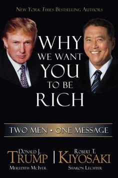 Donald #Trump & Robert #Kiyosaki - Why We Want You to Be Rich