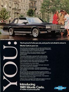 Chevy Monte Carlo - You're proud of who you are, and you're not afraid to show it - Original Ad Vintage Advertisements, Vintage Ads, First Time Driver, Car Brochure, Chevrolet Monte Carlo, Car Magazine, Grand National, Car Advertising, Classic Cars