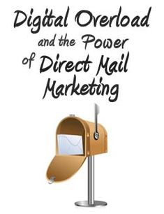 Digital Overload may be direct mail's best friend. As email marketing becomes more popular, direct mail is seeing a major boost in effectiveness and ROI. Advertising Techniques, Display Ads, Direct Mail, Text Messages, Email Marketing, Infographics, Envelopes, Competition, Sign