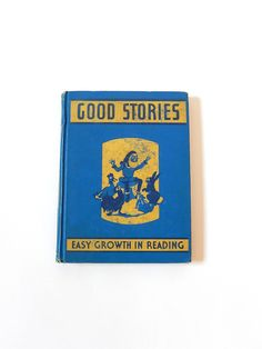Good Stories First Reader Vintage Story Book Illustrated Stories Copyright 1940 / Blue Yellow Childrens Room Decor by LeasAtticSpace on Etsy