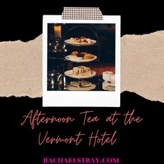 Afternoon Tea at the Vermont Hotel