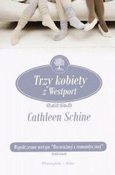 Cathleen Schine - Trzy kobiety z Westport