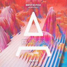 Bryce Fox - Burn Fast (ALMAND Remix) by ALMAND