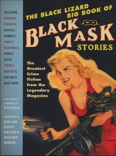 The Black Lizard Big Book of Black Mask Stories    Otto Penzler (editor)  Black Lizard Books  Published 2010  Cover Design: John Gall  Cover Artist: © Rafael DeSoto