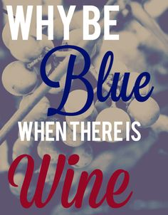 #piphi #pibetaphi pi phi quotes, wine and blue