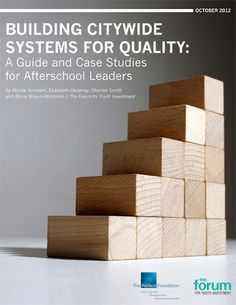 This guide of case studies explains how cities and intermediaries can work with after-school providers across an entire neighborhood, city or region to build quality across a system.