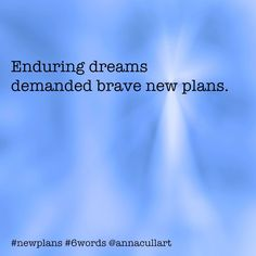 ~ a six-word story ~ prompt: new plans ~ Enduring dreams demanded brave new plans. Story Prompts, Writing Prompts, Six Word Story, Six Words, Writing Challenge, Word Art, Brave, Challenges, Dreams