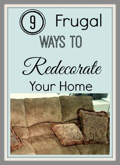 9 Frugal Ways To Redecorate Your Home. View post on BargainBriana.com