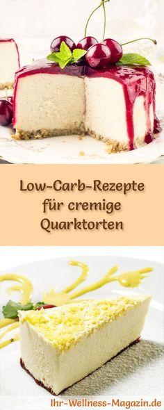 15 Low-Carb-Rezepte für cremige Quarktorten: Gesund, kalorienreduziert, ohne Getreidemehl und ohne Zuckerzusatz ...