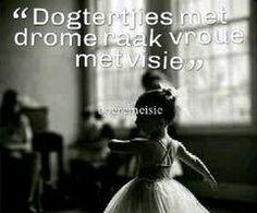 Dogtertjies met drome -> Vroue met visie #Afrikaans #vrouwees __boeremeisie