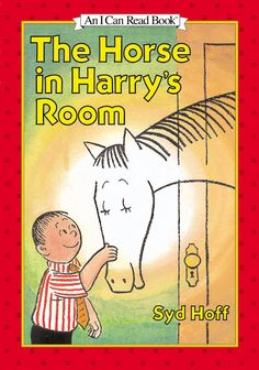 The Horse in Harry's Room  by Syd Hoff.  Harry and the imaginary horse living in his room.