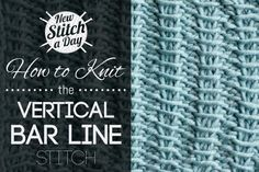 Knitting Tutorial: How to Knit the Vertical Bar Line Stitch. To learn this stitch, click the link: http://newstitchaday.com/how-to-knit-the-vertical-bar-line-stitch/ #knitting #yarn #crafts