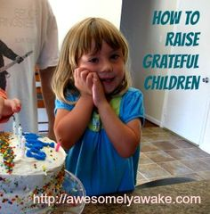 """6 Tips for Raising Grateful Children: Beyond """"please"""" and """"thank you"""". How do you encourage gratefulness in your family?"""