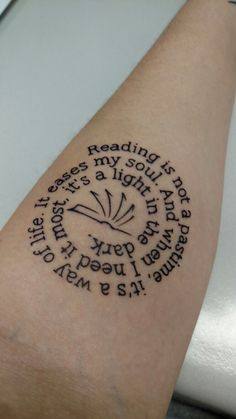 Literary tattoo that perfectly describes my passion for reading.