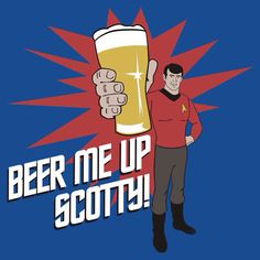 http://www.redbubble.com/people/crocktees/works/9987158-beer-me-up-scotty?SSAID=553134
