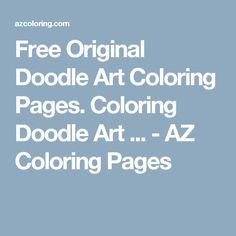 Free Original Doodle Art Coloring Pages. Coloring Doodle Art ... - AZ Coloring Pages