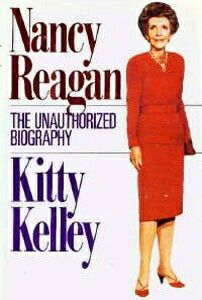 Nancy Reagan: The Unauthorized Biography ** by Kitty Kelley