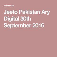 Jeeto Pakistan Ary Digital 30th September 2016