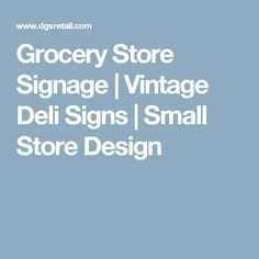 Grocery Store Signage | Vintage Deli Signs | Small Store Design