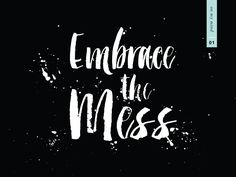 Embrace the Mess | Lauren Testa