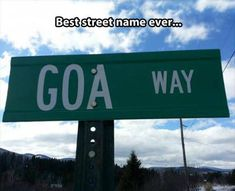 Funny road sign - best street name ever!                                                                                                                                                      More
