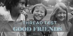 Choose your friends wisely with The Thread Test. It's an easy way to teach your kids how to choose friends.