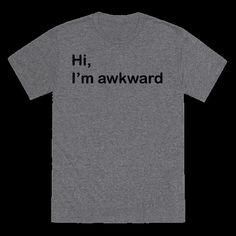 Hi, I'm Awkward   T-Shirts, Tank Tops, Sweatshirts and Hoodies   HUMAN