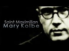 """14 August – St Maximilian Kolbe, Priest and Martyr Prisoner 16670 – """"Martyr of Charity"""", """"Apostle of Consecration to Mary""""."""
