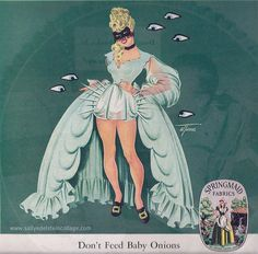 "I have found the best flickr set of amazingness. ""Don't Feed Baby Onions""?? Springmaid Cotton Mills advertisement, 1949."