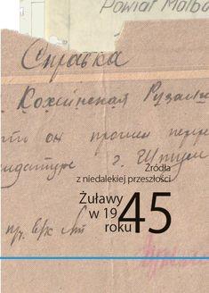 """informujmy, że ukazał się 3 tom z serii """"Żuławy w 1945 roku"""". Książka z podtytułem """"Źródła z niedalekiej przeszłości"""" zawiera 12 kolejnych ilustrowanych artykułów historycznych poświęconych symbolicznemu i historycznemu przełomowi jakim jest cezura """"końca i początku"""" jakie miały miejsce na Żuławach i Pomorzu w 1945 roku."""