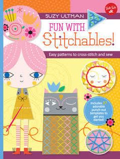 Booktopia has Fun with Stitchables!, Easy Patterns to Cross-Stitch and Sew by Suzy Ultman. Buy a discounted Paperback of Fun with Stitchables! online from Australia's leading online bookstore. Simple Embroidery, Embroidery Patterns, Stitch Patterns, Cross Stitch For Kids, Simple Cross Stitch, Easy Cross, Craft Kits For Kids, Fun Crafts For Kids, Book Crafts