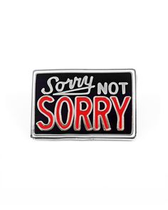 Sorry Not Sorry Pin-Valley Cruise Press-Strange Ways
