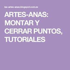 ARTES-ANAS: MONTAR Y CERRAR PUNTOS, TUTORIALES