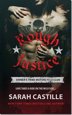 Release Day: Rough Justice (Sinner's Tribe Motorcycle Club #1) by Sarah Castille + Excerpt