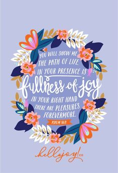 FULLNESS OF JOY psalm bible bibleverse encouragement Jesus God praise GodisGood good pray faith love loveGod grace Hislove Christian kind kindness bekind see walk Him Bible Verses Quotes, Jesus Quotes, Bible Scriptures, Faith Quotes, Wisdom Quotes, Psalm 16, French Press Mornings, Favorite Bible Verses, Word Of God