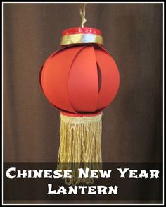 Relentlessly Fun, Deceptively Educational: Chinese New Year Lantern Craft