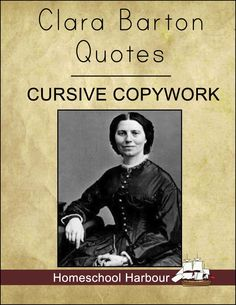 Clara Barton Quotes Cursive Copywork Notebook - Homeschool Harbour   Women in History   CurrClick