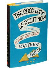 The Good Luck of Right Now / by Matthew Quick / What at first seems totally gimmicky (main character writes letters to Richard Gere) soon becomes a wonderful method, if a bit kooky, of great, simple storytelling. And what a great title!