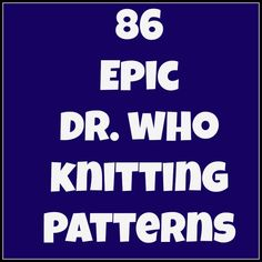 Dr. Who Knitting Patterns